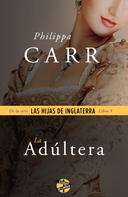 Philippa Carr: La adúltera