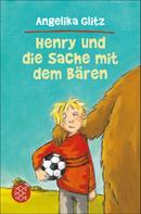 Angelika Glitz: Henry und die Sache mit dem Bären