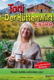 Toni der Hüttenwirt Extra 19 – Heimatroman - Tante Addis schreitet ein!