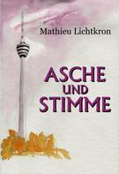Mathieu Lichtkron: Asche und Stimme