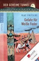 Olaf Fritsche: Der geheime Tunnel: Gefahr für Weiße Feder ★★★★★