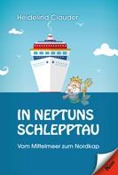 Heidelind Clauder: In Neptuns Schlepptau