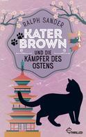 Ralph Sander: Kater Brown und die Kämpfer des Ostens ★★★★