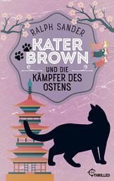 Kater Brown und die Kämpfer des Ostens - Kurzkrimi