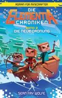 Sean Fay Wolfe: Die Elementia-Chroniken: Die neue Ordnung ★★★★★
