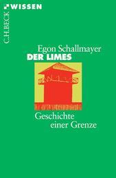 Der Limes - Geschichte einer Grenze