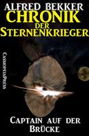 Alfred Bekker: Chronik der Sternenkrieger 1 - Captain auf der Brücke ★★★★
