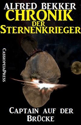 Chronik der Sternenkrieger 1 - Captain auf der Brücke