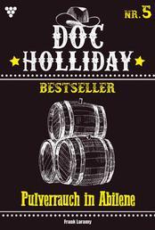 Doc Holliday Bestseller 5 – Western - Pulverrauch in Abilene