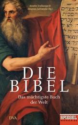 Die Bibel - Das mächtigste Buch der Welt - Ein SPIEGEL-Buch