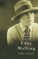 Sara Hardy: The Unusual Life of Edna Walling