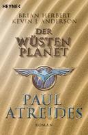 Brian Herbert: Der Wüstenplanet: Paul Atreides ★★★★★
