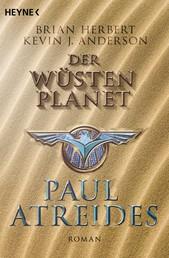 Der Wüstenplanet: Paul Atreides - Roman