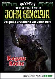 John Sinclair - Folge 1925 - Kogans Rache