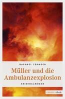 Raphael Zehnder: Müller und die Ambulanzexplosion ★★★