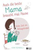 Kerri Pomarolli: Auch die beste Mama braucht mal Pause
