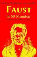 Johann Wolfgang von Goethe: Faust in 60 Minuten ★★★★★