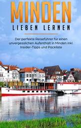 Minden lieben lernen: Der perfekte Reiseführer für einen unvergesslichen Aufenthalt in Minden inkl. Insider-Tipps und Packliste