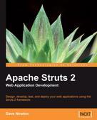 Dave Newton: Apache Struts 2 Web Application Development
