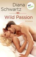Diana Schwartz: Wild Passion ★★★★