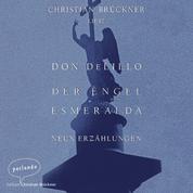Der Engel Esmeralda - Neun Erzählungen (Ungekürzte Lesung)