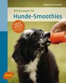 Valentina Kurscheid: Blitzrezepte für Hunde-Smoothies ★★★★★