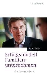 Erfolgsmodell Familienunternehmen - Das Strategie-Buch