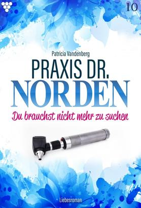Praxis Dr. Norden 10 – Arztroman