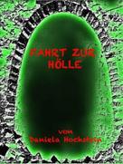 Daniela Hochstein: Fahrt zur Hölle