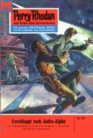 William Voltz: Perry Rhodan 221: Verschleppt nach Andro-Alpha ★★★★