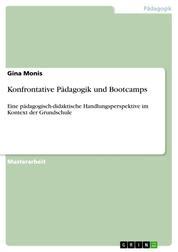 Konfrontative Pädagogik und Bootcamps - Eine pädagogisch-didaktische Handlungsperspektive im Kontext der Grundschule