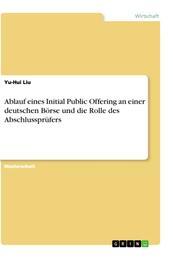 Ablauf eines Initial Public Offering an einer deutschen Börse und die Rolle des Abschlussprüfers