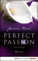Jessica Clare: Perfect Passion - Fesselnd ★★★★