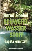 Bernd Goebel: Schwefel, Wasser, Stoff