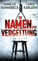Marcus Hünnebeck: Im Namen der Vergeltung ★★★★
