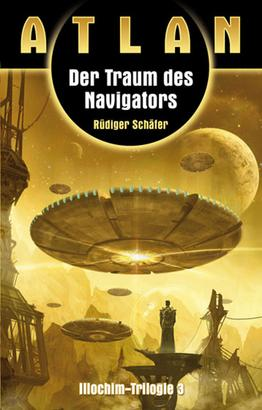 ATLAN Illochim 3: Der Traum des Navigators