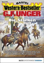 G. F. Unger Western-Bestseller 2464 - Western - Die Starken
