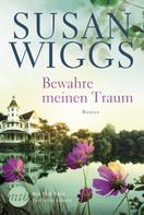Susan Wiggs: Bewahre meinen Traum ★★★★