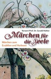 Märchen für die Seele - Märchen zum Erzählen und Vorlesen