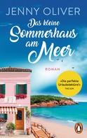 Jenny Oliver: Das kleine Sommerhaus am Meer ★★★★