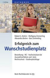 Erfolgreich zum Wunschstudienplatz - Bewerbung, hochschulstart.de, NC, Auswahlverfahren und -tests, Rechtsschutz, Studienplatzklage