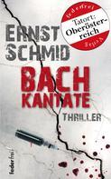 Ernst Schmid: Bachkantate. Thriller ★★★★
