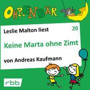 Ohrenbär - eine OHRENBÄR Geschichte, Folge 20: Keine Marta ohne Zimt (Hörbuch mit Musik)