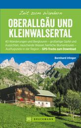 Bruckmann Wanderführer: Zeit zum Wandern Oberallgäu und Kleinwalsertal - 40 Wanderungen, Bergtouren und Ausflugsziele im Oberallgäu und Kleinwalsertal