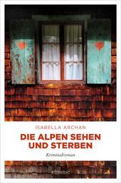Die Alpen sehen und sterben - Kriminalroman