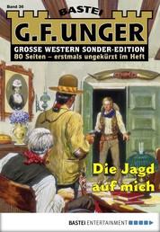 G. F. Unger Sonder-Edition 36 - Western - Die Jagd auf mich