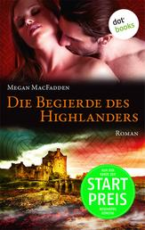 Die Begierde des Highlanders - Roman