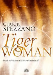 Tiger Woman - Starke Frauen in der Partnerschaft