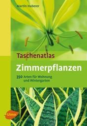 Taschenatlas Zimmerpflanzen - 350 Arten für Wohnung und Wintergarten
