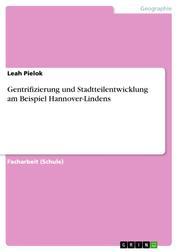 Gentrifizierung und Stadtteilentwicklung am Beispiel Hannover-Lindens